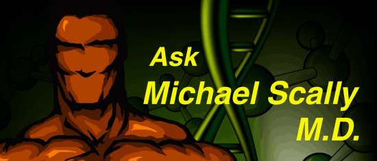 Ask Michael Scally M.D. your questions about anabolic steroids