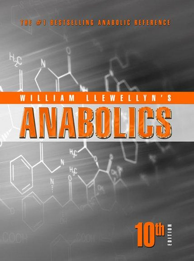 Anabolics 10th Edition by William Llewellyn - anabolic steroid manual